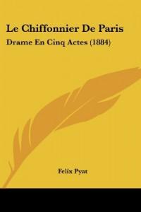 Le Chiffonnier de Paris: Drame En Cinq Actes (1884)