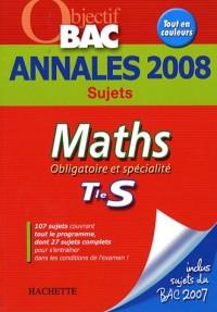 Maths Tle S : Annales 2008