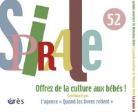 Spirale, N° 52 : Offrez de la culture aux bébés