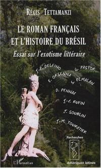Le roman français et l'histoire du Brésil : Essai sur l'exotisme littéraire