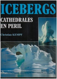 Icebergs : Cathédrales en péril