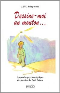 Dessine-moi un mouton... : Approche psychanalytique des dessins du Petit Prince