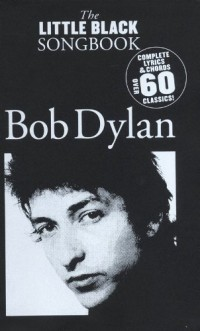 The Little Black Songbook: Bob Dylan Paroles et Accords Partitions