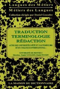 Traduction Terminologie Rédaction : Actes des universités d'été et d'automne 2002 et du colloque international : Spécialités et spécialisations dans la ... et la formation des traducteurs