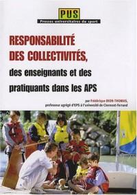 Responsabilites des Collectivites, des Enseignants et des Pratiquants Dans les Aps