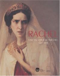 Rachel : Une vie pour le théâtre, 1821-1858