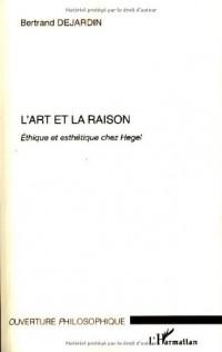 L'art et la raison : Ethique et esthétique chez Hegel