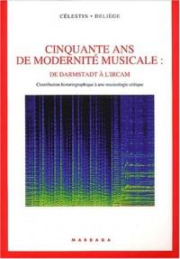 Cinquante ans de modernité musicale : De Darmstadt à l'Ircam