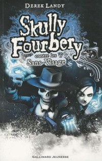 Skully Fourbery, Tome 3 : Skully Fourbery contre les Sans-Visage