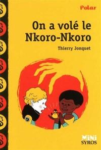 On a volé le Nkoro-Nkoro