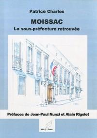 Moissac, la sous-préfecture retrouvée