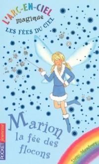 L'arc-en-ciel magique - Les fées du ciel - Tome 1 : Marion, la fée des flocons