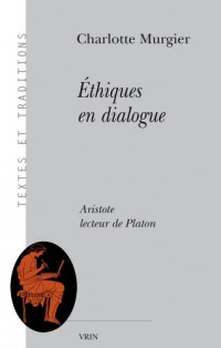 Ethiques en dialogue: Aristote lecteur de Platon