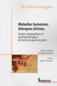 Maladies humaines, thérapies divines : Analyse épigraphique et paléopathologique de textes de guérison grecs