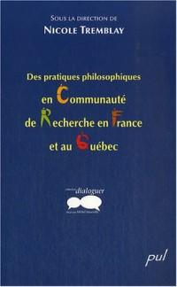 Des pratiques philosophiques en communauté de recherche en France et au Québec