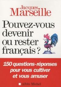 Pouvez-vous devenir ou rester français ?