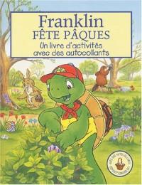 Franklin fête Pâques : Un livre d'activités avec des autocollants