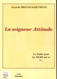 Seigneur attitude (La)