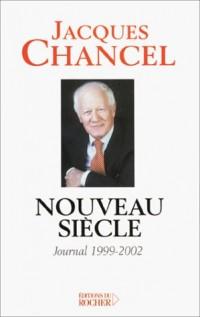 Nouveau siècle : Journal, 1999-2002