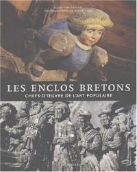 Les enclos bretons : Chefs-d'oeuvres de l'art populaire