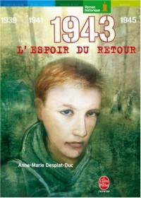 1943, L'espoir du retour