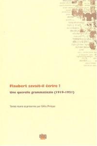 Flaubert savait-il écrire ? : Une querelle grammaticale (1919-1921)
