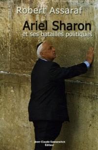 Ariel Sharon et ses batailles politiques