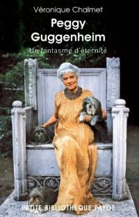 Peggy Guggenheim. Un fantasme d'éternité.