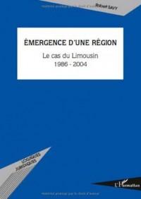 Emergence d'une région : Le cas du Limousin 1986-2004