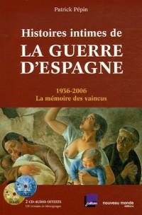 Histoires intimes de la guerre d'Espagne : 1936-2006, La mémoire des vaincus (2CD audio)