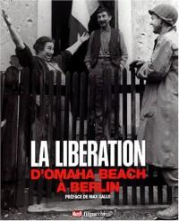 La Libération : D'Omaha Beach à Berlin