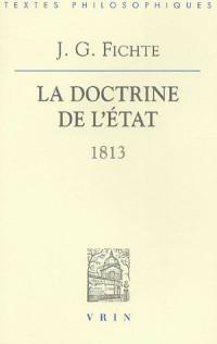 La doctrine de l'Etat 1813 : Leçons sur des contenus variés de philosophie appliquée