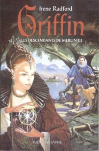 Griffin, tome 3 : Les Descendants de Merlin