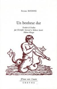 Un bonheur dur : Edition bilingue français-italien