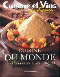Cuisine du monde : 60 Recettes en plats uniques