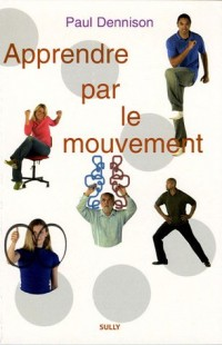 Apprendre par le mouvement : Éducation Kinesthésique et Brain Gym