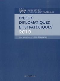 Enjeux diplomatiques et stratégiques 2010