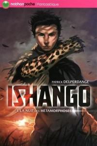 Ishango, Tome 1 : La nuit des métamorphoses