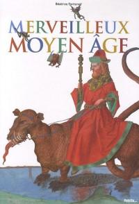 Merveilleux Moyen Age
