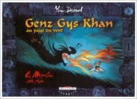 Genz-Gys-Khan au pays du vent, tome 2 :  Le Monstre de feu