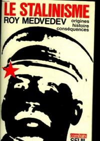 Le Stalinisme : origines, histoire, conséquences