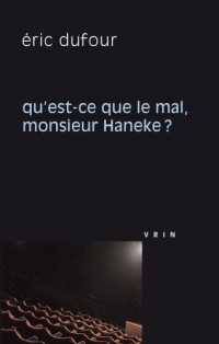 Qu'est-ce que le mal, monsieur Haneke ?