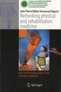 Rethinking physical and rehabilitation medicine : New technologies induce new learning strategies