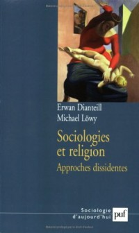 Sociologies et religion : Tome 2, Approches dissidentes