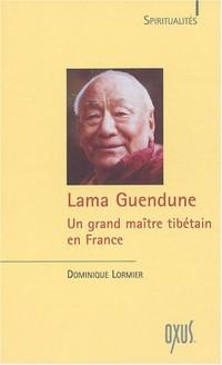 Lama Guendune : Un grand maître tibétain en France