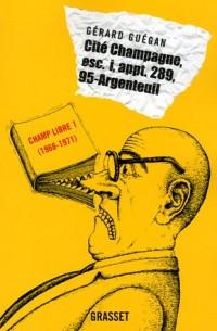 Cité Champagne, Esc. i, appt. 289, 95-Argenteuil : Editions Champ Libre, Tome 1 (1968-1971)