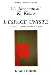 L'Espace uniste : Ecrits du constructivisme polonais