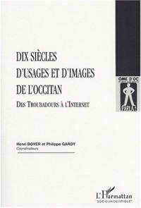 Dix siecles d'usages et d'images de l'occitan. destroubadours a l'internet