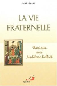 La vie fraternelle : Itinéraire avec Madeleine Delbrêl