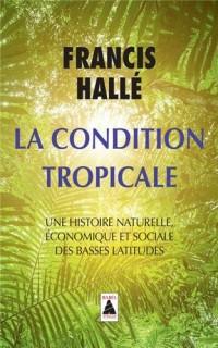 La condition tropicale : Une histoire naturelle, économique et sociale des basses latitudes